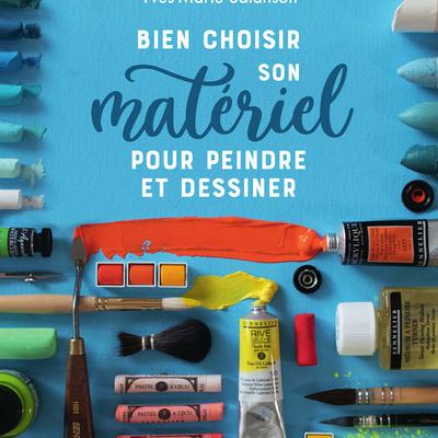 Un livre pour découvrir et comprendre le matériel pour artistes.